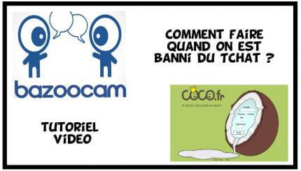 Comment faire quand on est banni de Cocoland ou Bazoocam ?